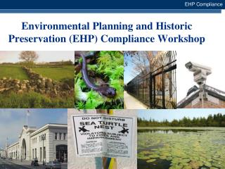 Environmental Planning and Historic Preservation (EHP) Compliance Workshop