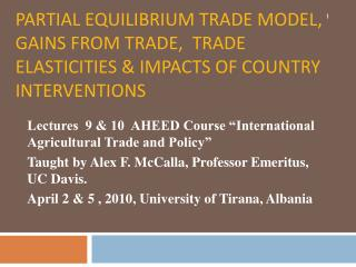 "Lectures  9 & 10  AHEED Course ""International Agricultural Trade and Policy"""