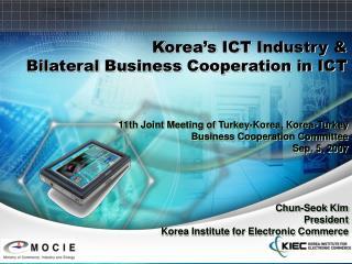 Chun-Seok Kim President Korea Institute for Electronic Commerce
