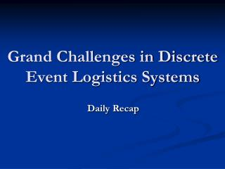 Grand Challenges in Discrete Event Logistics Systems