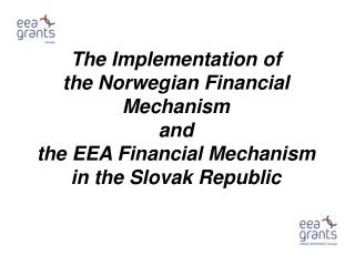 The EEA Financial Mechanism and the  Norwegian Financial Mechanism