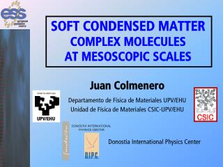 SOFT CONDENSED MATTER COMPLEX MOLECULES AT MESOSCOPIC SCALES