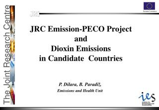 JRC Emission-PECO Project   and  Dioxin Emissions  in Candidate  Countries