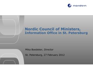 Nordic Council of Ministers, Information Office in St. Petersburg