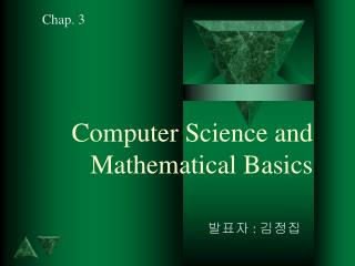 Computer Science and Mathematical Basics