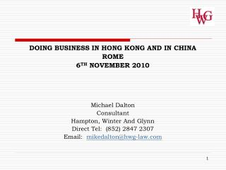 DOING BUSINESS IN HONG KONG AND IN CHINA ROME 6 TH  NOVEMBER 2010 Michael Dalton Consultant
