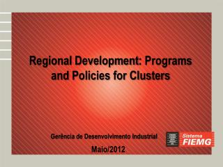 Regional Development : Programs and Policies for Clusters