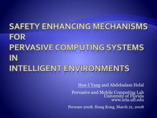 Safety Enhancing Mechanisms   for  Pervasive Computing Systems    in  Intelligent Environments