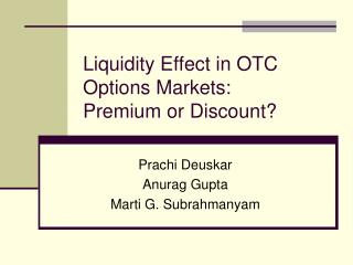 Liquidity Effect in OTC Options Markets: Premium or Discount?