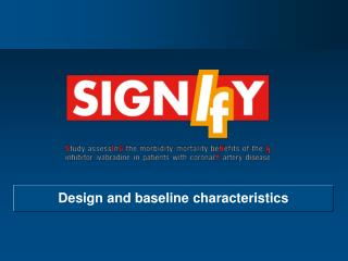 Design and baseline characteristics