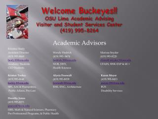 Welcome Buckeyes!! OSU Lima Academic Advising Visitor and Student  Services Center (419) 995-8264