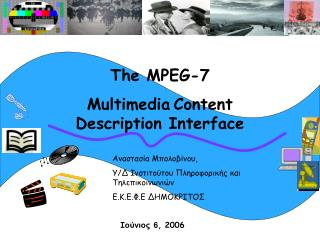 The MPEG-7 Multimedia Content Description Interface