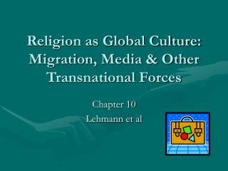 Religion as Global Culture: Migration, Media  Other Transnational Forces