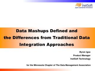 Data Mashups Defined and  the Differences from Traditional Data Integration Approaches