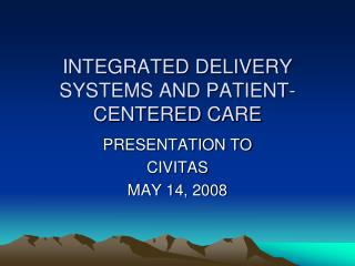 INTEGRATED DELIVERY SYSTEMS AND PATIENT-CENTERED CARE