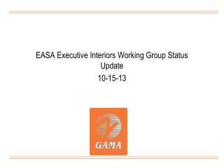 EASA Executive Interiors Working Group Status Update  10-15-13