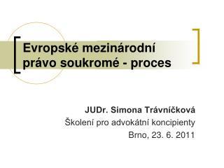 Evropské mezinárodní právo soukromé - proces