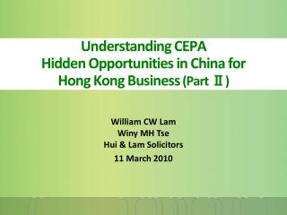 Understanding CEPA  Hidden Opportunities in China for  Hong Kong Business  (Part Ⅱ)