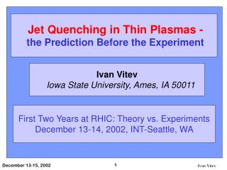 Jet Quenching in Thin Plasmas -  the Prediction Before the Experiment
