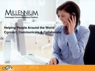 Helping People Around the World Connect, Communicate & Collaborate