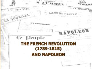 THE FRENCH REVOLUTION (1789-1815) AND NAPOLEON