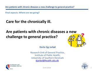 Dorte Ejg Jarbøl Research Unit of General Practice,  Institute of Public Health,