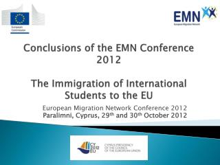 Conclusions of the EMN Conference 2012 The Immigration of International Students to the EU