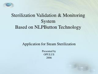 Sterilization Validation & Monitoring System  Based on NLPButton Technology