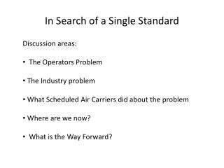 In Search of a Single Standard