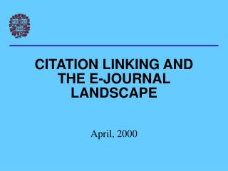 CITATION LINKING AND THE E-JOURNAL LANDSCAPE