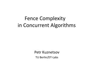 Fence Complexity  in Concurrent Algorithms