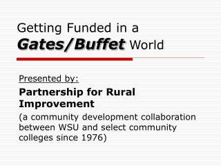 Getting Funded in a Gates/Buffet  World