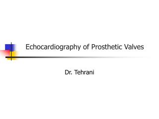 Echocardiography of Prosthetic Valves