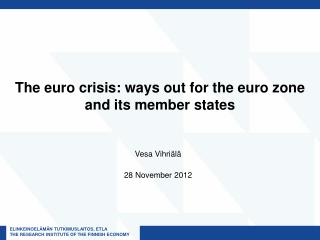 The euro crisis: ways out for the euro zone and its member states