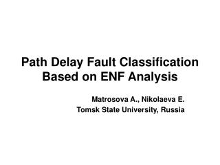 Path Delay Fault Classification Based on ENF Analysis
