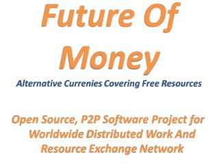 Future  Of Money Alternative Currenies Covering Free Resources