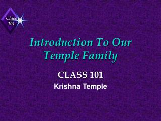 Introduction To Our Temple Family