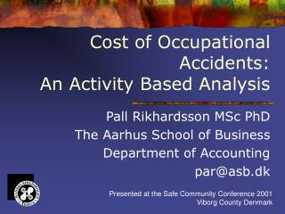 Cost of Occupational Accidents:  An Activity Based Analysis