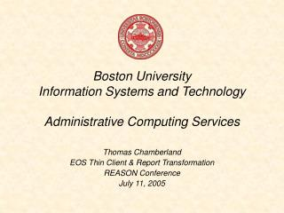 Boston University Information Systems and Technology Administrative Computing Services