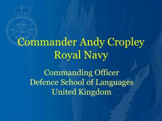 Commander Andy Cropley Royal Navy