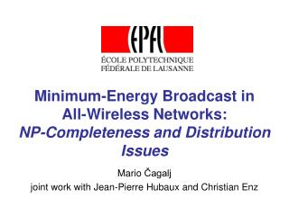 Minimum-Energy Broadcast in  All-Wireless Networks:  NP-Completeness and Distribution Issues