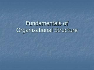Fundamentals of Organizational Structure