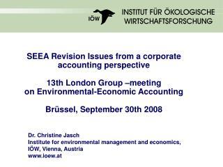 Dr. Christine Jasch Institute for environmental management and economics, IÖW, Vienna, Austria