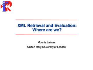 XML Retrieval and Evaluation:  Where are we?