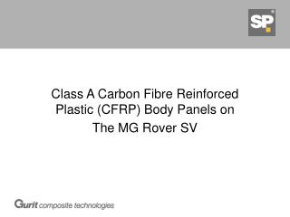 Class A Carbon Fibre Reinforced Plastic (CFRP) Body Panels on The MG Rover SV