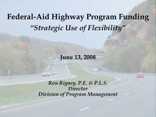 "Federal-Aid Highway Program Funding ""Strategic Use of Flexibility"""