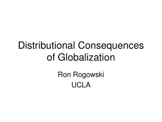 Distributional Consequences of Globalization