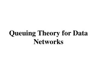 Queuing Theory for Data Networks
