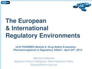 The European & International Regulatory Environments