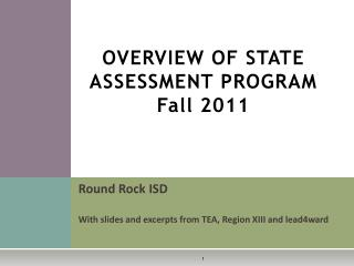 OVERVIEW OF STATE ASSESSMENT PROGRAM Fall 2011